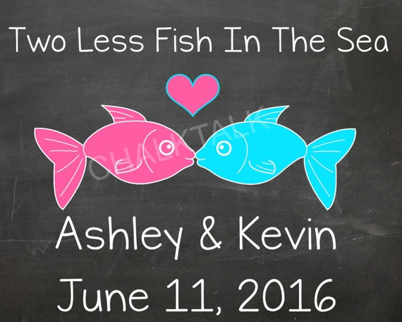 Two less fish in the sea chalkboard two less fish in the sea for Two less fish in the sea