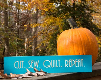 Cut Sew Quilt Repeat Wall Art for Quilters - Humorous Wood Sign