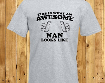 Awesome Nan T-Shirt, Best Nanna Tshirt, Nana Birthday Present, Nanny Birthday Gift, Great Nan Birthday, Mothers Day Gift, Mothering Sunday