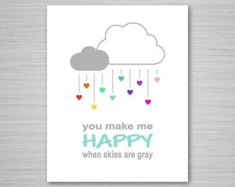 Cloud Nursery Art - Print at Home - You Make Me Happy When Skies Are Gray - Nursery Digital Download Wall Art - 8x10 Nursery Art Printable