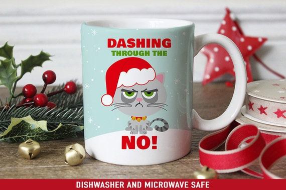 Coffee Mug Grouchy Cat Dashing Through the No Christmas Mug - Funny Christmas Cup - Funny Holiday Mugs