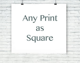Make any photograph into a Square, Square Photography, Square Prints