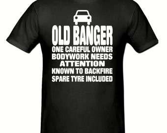 Old Banger t shirt,men's t shirt sizes small- 2xl,fathers day gift,dad gift