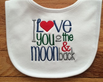 I Love You To The Moon And Back bib