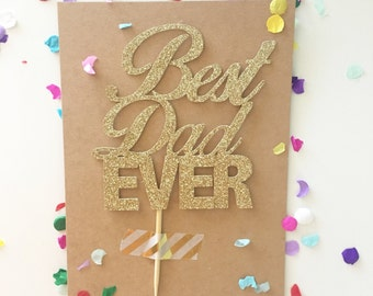 Glitter Best Dad Ever Cake Topper, Father's Day, Dad Birthday, Father to be, Dad Day, Fathers Day Cake, Daddy Cake, Husband Cake Topper