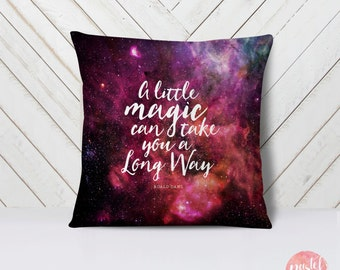A Little Magic Can Take You A Long Way Quote – Galaxy - Throw Pillow Case, Pillow Cover, Home Decor - TPC1168