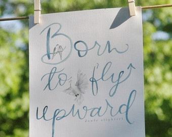 Born to Fly Upward Dante 8x10 Print