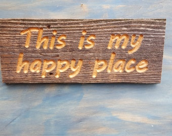 This is my happy place Sign, Reclaimed Rustic Sign