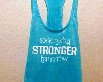 Sore Today Stronger Tomorrow racerback fitness tank