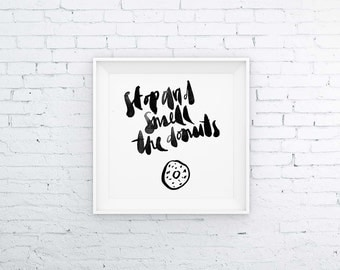 Stop and smell the Donuts   Handmade Print   Typography Print   Handtype   6x6 print  typeforlove