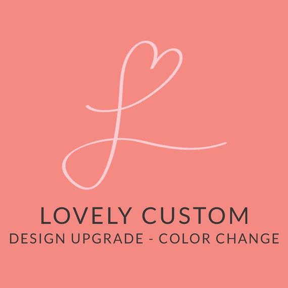 Lovely Letters Custom Color Change Design Upgrade Color