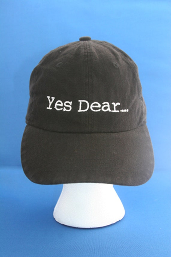 Yes Dear...- Ball Cap (Black with White Stitching)