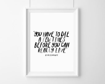 "quote Charles Bukowski ""You have to die a few times..."" Decor, Quote,Inspirational,Gift Idea,Typography Poster,live Quote,Inspirational,"