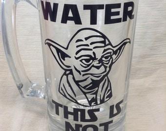 Funny Beer mug // Water this is Not // Father's beer mug // Custom beer mugs // Yoda beer mug