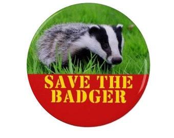 Save The Badger - Pin Back Badge/Magnet - Badgers - Political - Activism