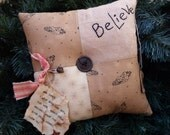 "Primitive ""Believe"" in Santa Pillow, 9"" Square, Christmas Pillow, Holiday Accent, Christmas Decoration, Unique Handmade Patchwork Pillow"