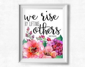 We Rise by Lifting Others Printable, Watercolor Flowers Wall Art, Instant Download