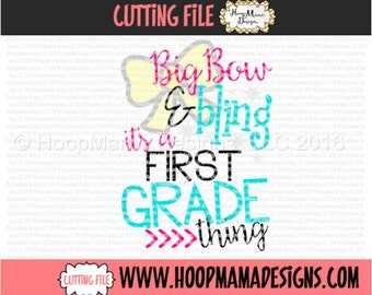 Back To School SVG Big Bow and Bling Its a First Grade Thing SVG DFX eps and png Files for Cutting Machines Cameo or Cricut