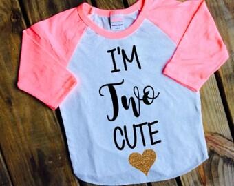 I'm Two Cute;Second Birthday;2nd Birthday shirt;Girl's Birthday Shirt;Cute Second Birthday Shirt Girl;Girl's Baseball Shirt;Girl's Birthday