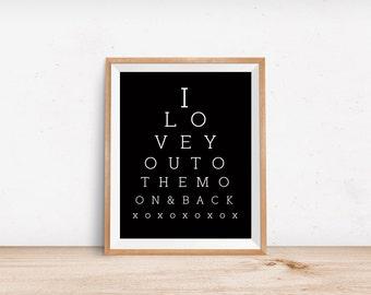 I Love You To The Moon and Back Print - Black and White Nursery Decor - Modern Nursery print - Eye Exam Style Print - Kids Room Decor