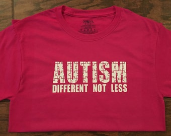 AUTISM Different Not Less Shirt