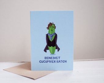 Benedict Cucumberbatch - Greeting card - Funny card - Humour - Humor - Benedict Cumberbatch -  Designed and printed in the uk - Pun - Puns
