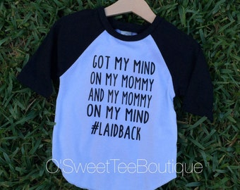 Raglan Tee/Got My Mommy On My Mind/ Baby Boy/ Boys Shirts/Laidback/ Black and white