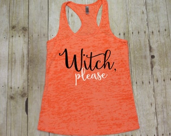Witch please funny halloween tank, Halloween shirt, Witch shirt, Tank top workout, Burnout tank, Gym tank tops, Fitness tank, Running BTK026