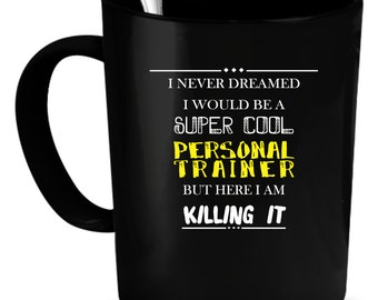 Personal Trainer Coffee Mug 11 oz. Perfect Gift for Your Dad, Mom, Boyfriend, Girlfriend, or Friend - Proudly Made in the USA!