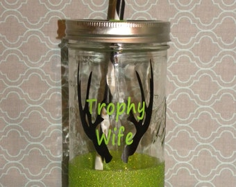 Trophy Wife Mason Jar Tumbler