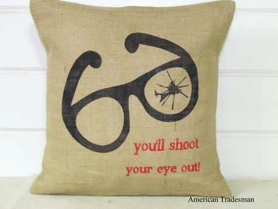 Burlap Pillow You'll Shoot Your Eye Out A Christmas