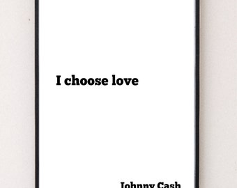 Art Print Johnny Cash Quote I Choose Love