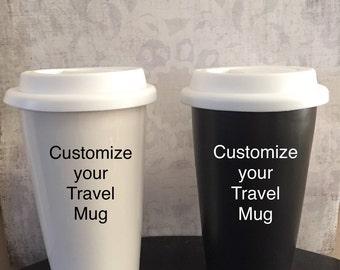Ceramic Travel Mug // Customize Ceramic Travel Mug // Personalized Travel Mug