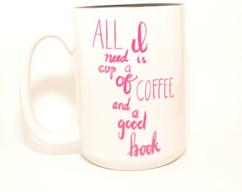All I Need Is Coffee and a Good Book Coffee Mug, pink, tea, bookworm