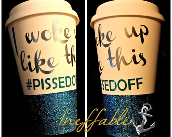 I Woke Up Like This #pissedoff coffee mug