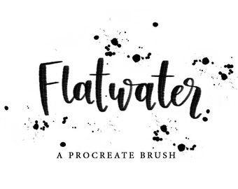 Flatwater - A Procreate Lettering Brush by Printable Haven made for the iPad Pro and Apple Pencil.