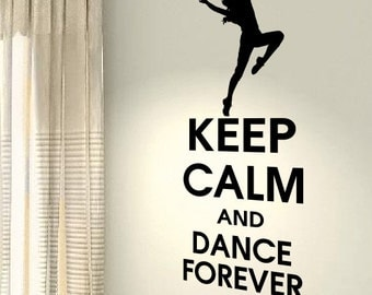 Keep Calm And Dance Forever Love Hobby Workout Motivational Life Quote wall vinyl decals stickers Art Decor Bedroom Home Happiness
