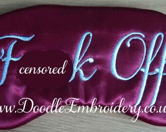 MATURE Sleep Mask Blindfold *SWEARING* *RUDE*  elegant font hen night wedding bride bondage f**k off Personalised Embroidered F()ck eye fuck