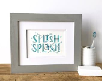 Bathroom decor - Splish Splash - Hand Lettering Print