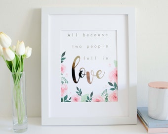 All Because Two People Fell in Love - Watercolour and Rose Gold Foil Print