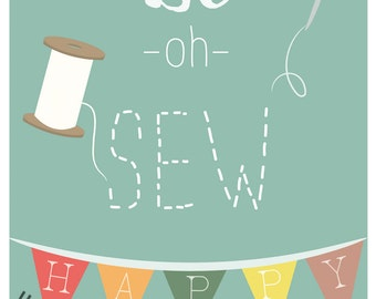 Oh Sew Happy - Digital Sewing Poster Illustration - PNG