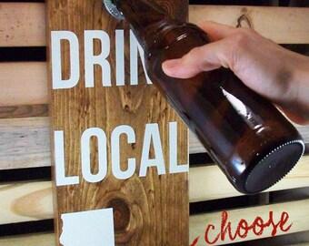 Drink Local Bottle Open