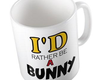 I'd rather be a BUNNY mug