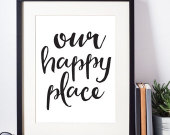 Our Happy Place, Typography Print, Printable Quote, Home Printable, Housewarming Gift, Typography Wall Art, Home Wall Decor, Home Print