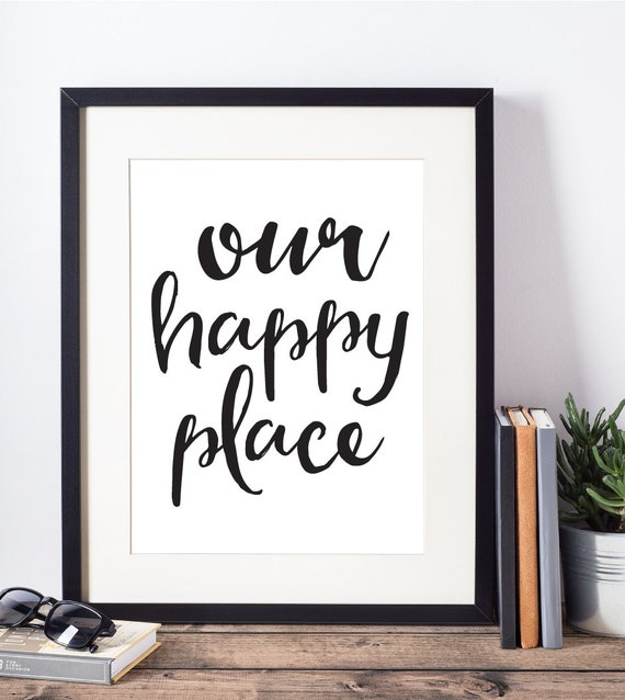 Our Happy Place Typography Print Printable Quote Home