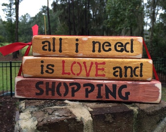 all I need is LOVE and SHOPPING sign