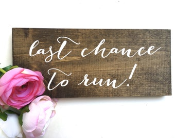 Last Chance to Run Handcrafted Wooden Wedding Sign