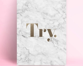 TRY, Printable, Marble, gold foil, Downloadable Art, Inspirational Quote, Motivational, Wall Art, Typography, Print, Decor