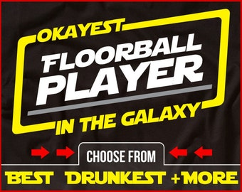 Okayest Floorball Player In The Galaxy Shirt Funny Floorball Shirt Gift for Floorball Player