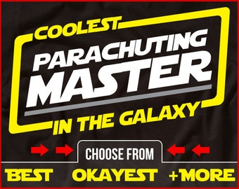 Coolest Parachuting Master In The Galaxy Shirt Funny Parachuting Shirt GIft for Parachuter